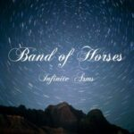 Band of Horses – Infinite Arms (Sony Music)
