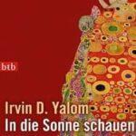 Irvin D. Yalom: In die Sonne schauen (Essay)