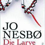 Jo Nesbø: Die Larve, Kriminalroman