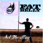 Fat Belly – Set the Flag