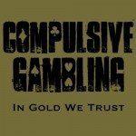Compulsive Gambling – In Gold We Trust (Phonobrothers)