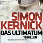 Simon Kernick – Das Ultimatum (Thriller)