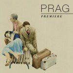 Prag – Premiere (Tynska Records)