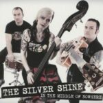 The Silver Shine – In the Middle of Nowhere (Wolverine Records)