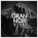 Gran Noir – Alibi (Lakedrive Records International)