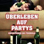 Oliver Uschmann, Sylvia Witt: Überleben auf Partys – Expeditionen ins Feierland