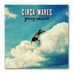 Circa Waves – Young Chasers