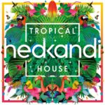 Hed Kandi – Hed Kandi Tropical House