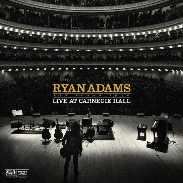 Ryan Adams - Ten Songs From Live At Carnegie Hall