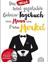 Literatur-Tipp-Das neue total gefälschte Geheim-Tagebuch vom Mann von Frau Merkel