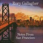 Rory Gallagher – Notes From San Francisco (Sony)