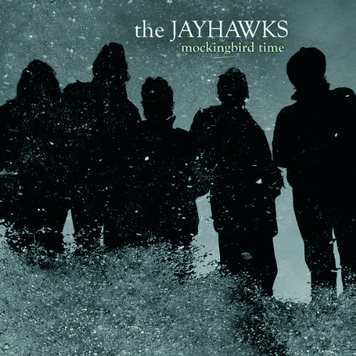 The Jayhawks - Mockingbird Time (Decc)