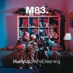 M83: Hurry up, we're dreaming (Naiver)