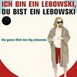 Bill Green, Ben Peskoe, Will Russell, Scott Shuffitt: Ich bin ein Lebowski, du bist ein Lebowski (Fanbuch)