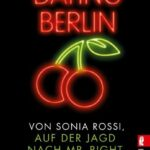 Sonia Rossi: Dating Berlin