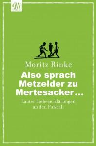 Moritz Rinke: Also sprach Metzelder zu Mertesacker...