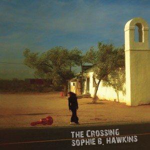 Sophie B. Hawkins - The Crossing