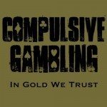 Compulsive Gambling – In Gold We Trust (Phonobrothers)