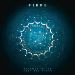 Fibre - Science Is the Next Bigthing