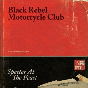 Black Rebel Motorcycle Club - Specter At The Feast