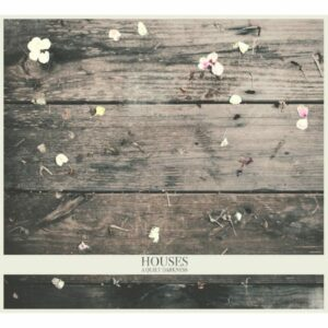 Houses – A Quiet Darkness (Downtown Records)