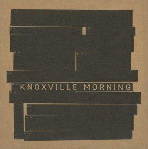 Knoxville Morning mit dem gleich benannten Album