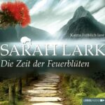 Die Zeit der Feuerblüten von Sarah Lark