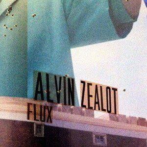 Alvin Zealot - Flux