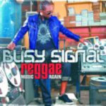 Busy Signal – Reggae Music Again (Universal)