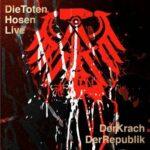 Die Toten Hosen – Live: Der Krach der Republik