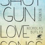 Nickolas Butler – Shotgun Lovesongs (Roman)