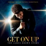 Get On Up – The James Brown Story (Polydor)