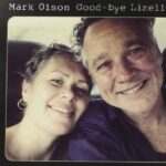 Mark Olson – Good Bye Lizelle