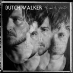 Butch Walker – Afraid Of Ghosts