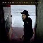 James Bay – Chaos And The Calm