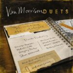 Van Morrison – Duets: Reworking The Catalog