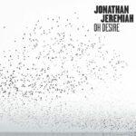 Jonathan Jeremiah – Oh Desire