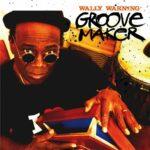 Wally Warning – Groovemaker