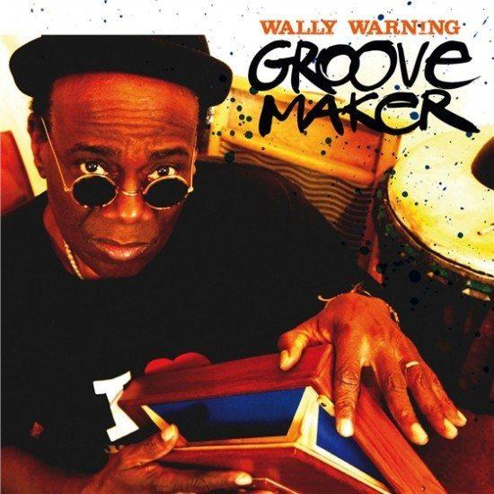 Wally Warning - Groovemaker