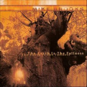 MIKE BROOKS The Earth Is The Fullness