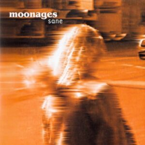 MOONAGES: Sane