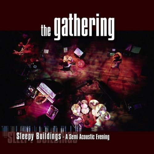 THE GATHERING- Sleepy Buildings