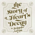 Kristofer Aström – The Story Of A Heart's Decay