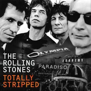 Totally Stripped-The Rolling Stones