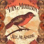 Van Morrison – Keep Me Singing (Caroline Records)