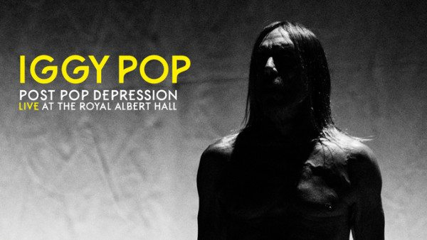 IGGY POP - Post Pop Depression: Live At The Royal Albert Hall (Caroline)