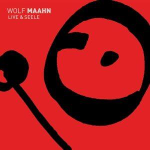 WOLF MAAHN - Live & Seele