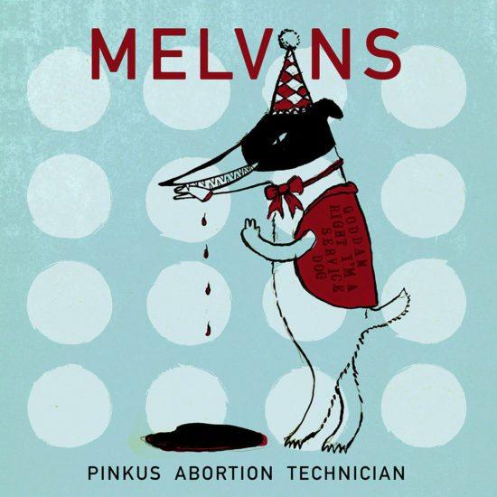 Melvins - Pinkus Abortion Technician (Ipecac)