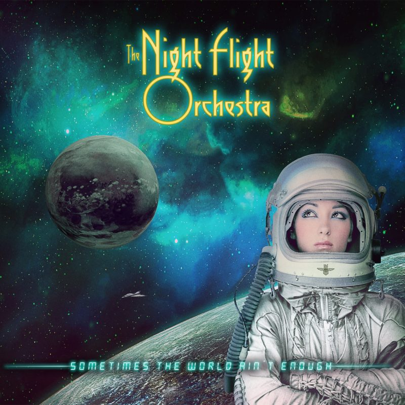 CD Cover: The Night Flight Orchestra - Sometimes The World Ain't Enough
