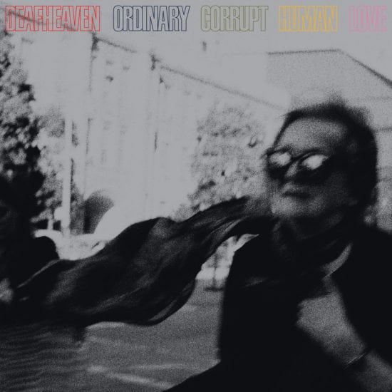 Deafheaven - Ordinary Corrupt Human Love (Epitaph)